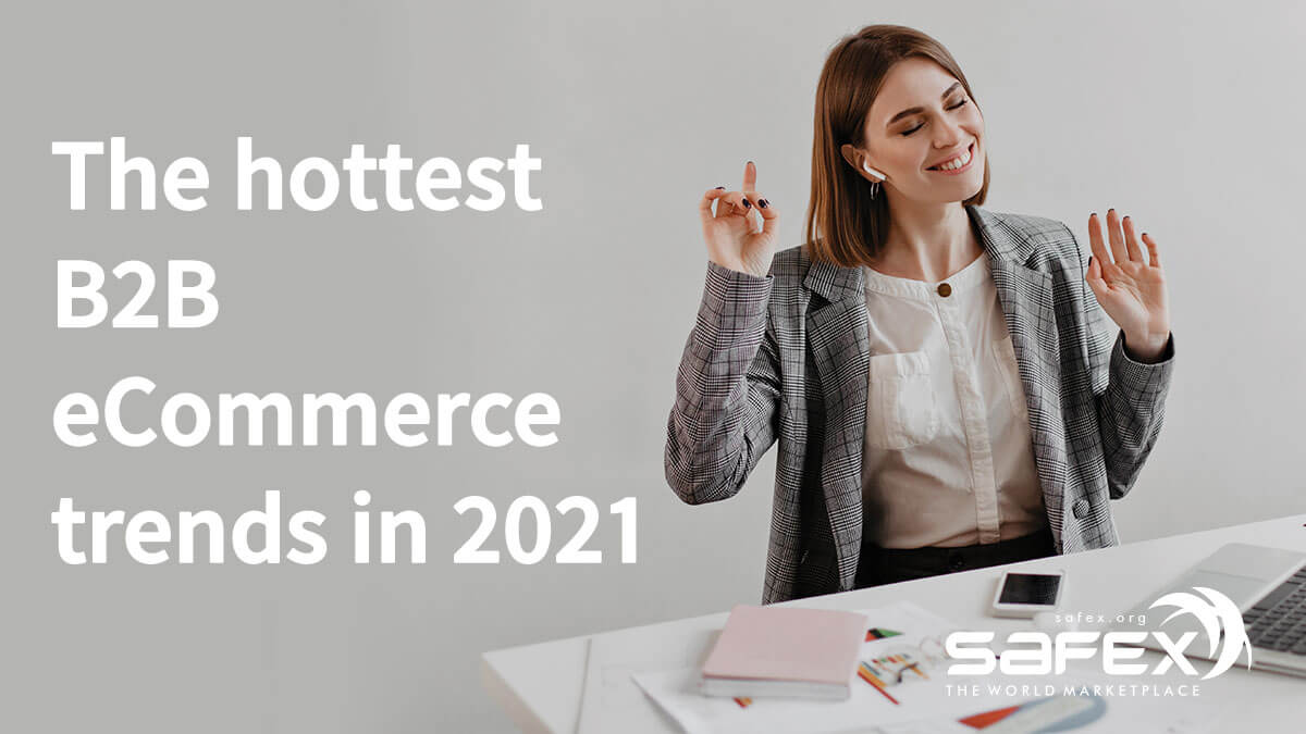 The hottest B2B eCommerce trends in 2021