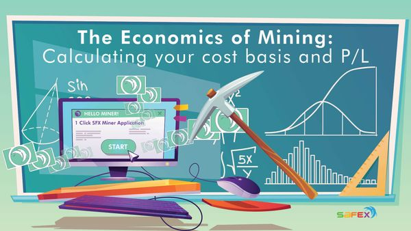 The Economics of Mining: Calculating your cost basis and P/L